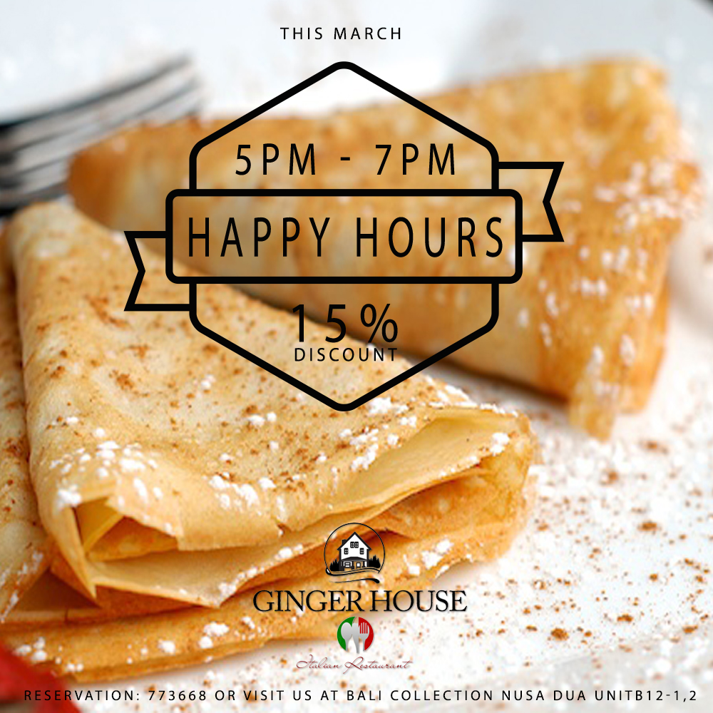 HAPPY HOURS! 15% DISCOUNT at Ginger House – Italian Restaurant
